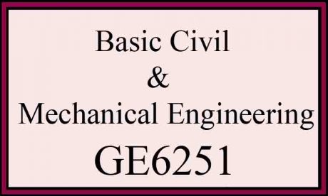 syllabus basic civil and mechanical engineering ge6251 bcm regulation 2013 semester 2 anna university notes IMPORTANT QUESTION