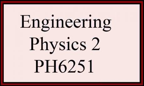 syllabus notes ph6251 engineering physics 2 regulation 2013 semester 2 anna university engg sem 2