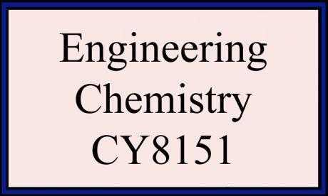 Cy8151 SYLLABUS NOTES ANNA UNIVERSITY REGULATION 2017 ENGINEERING CHEMISTRY SEMESTER 1